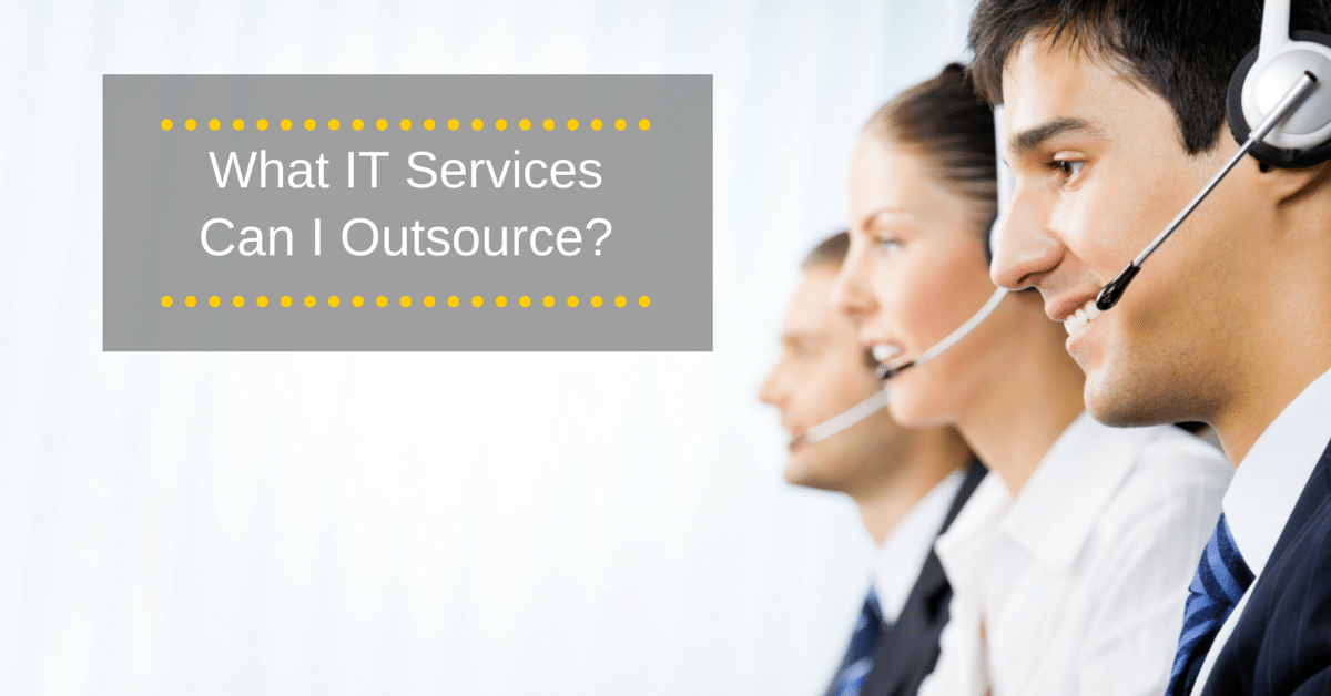 What IT Services Can I Outsource-