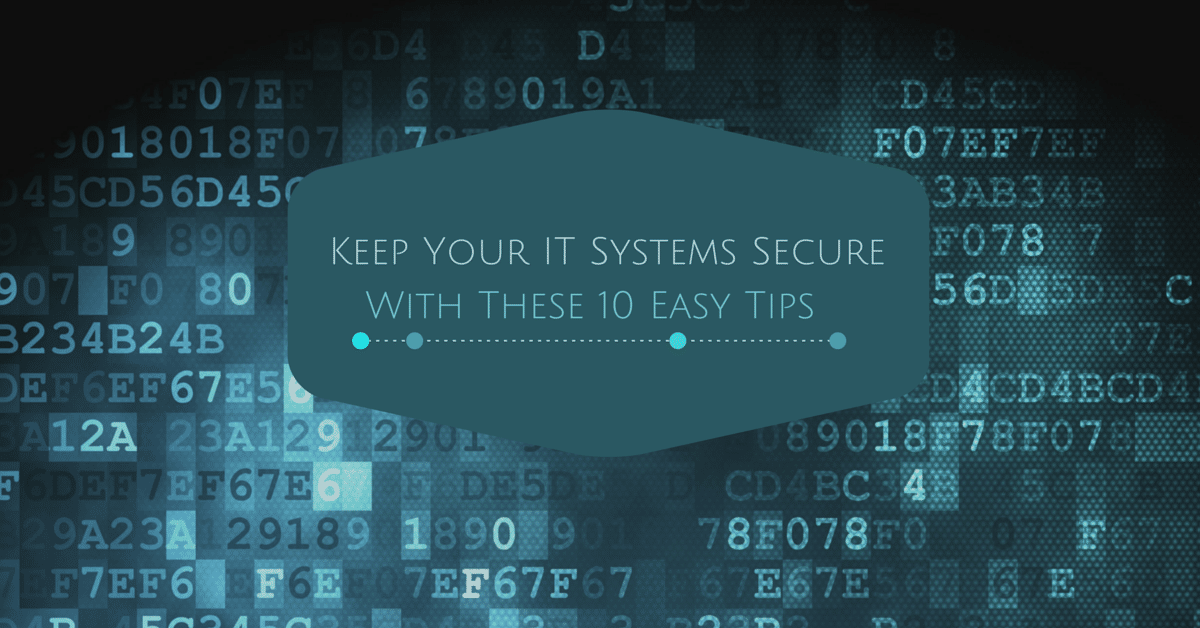Keeping Your IT Systems Secure With