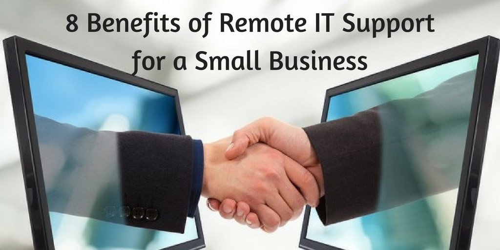 8 Benefits of Remote IT Support for a Small Business