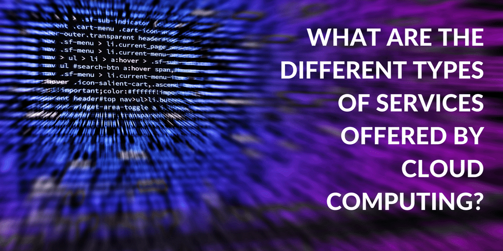 different types of services offered by cloud computing